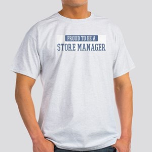 Proud to be a Store Manager Light T-Shirt