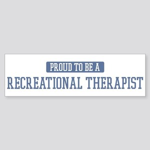 Proud to be a Recreational Th Bumper Sticker