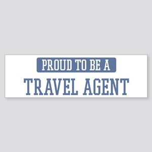 Proud to be a Travel Agent Bumper Sticker