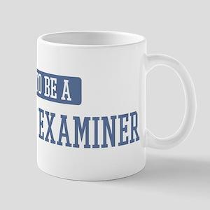 Proud to be a Polygraph Exami Mug