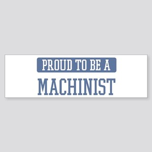 Proud to be a Machinist Bumper Sticker