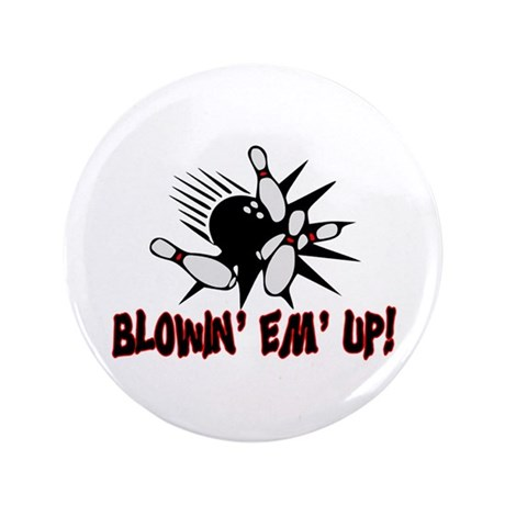 "Blowin' Em' Up 3.5"" Button"