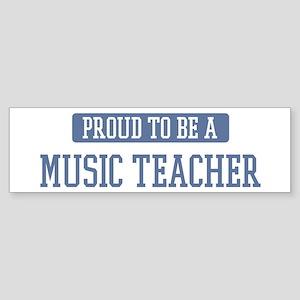 Proud to be a Music Teacher Bumper Sticker