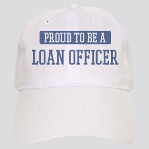 Proud to be a Loan Officer Cap