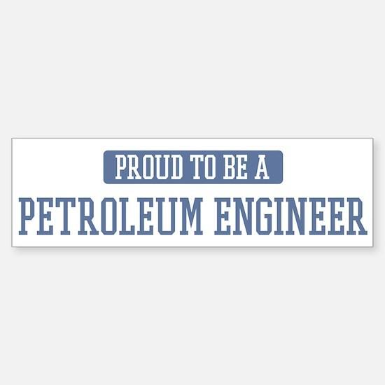 Proud to be a Petroleum Engin Bumper Bumper Bumper Sticker