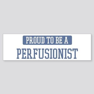 Proud to be a Perfusionist Bumper Sticker