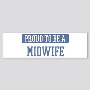 Proud to be a Midwife Bumper Sticker