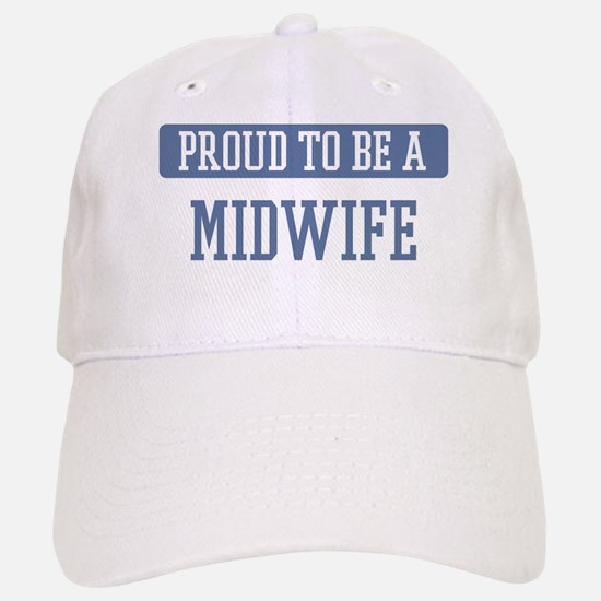 Proud to be a Midwife Baseball Baseball Cap
