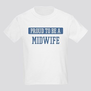 Proud to be a Midwife Kids Light T-Shirt