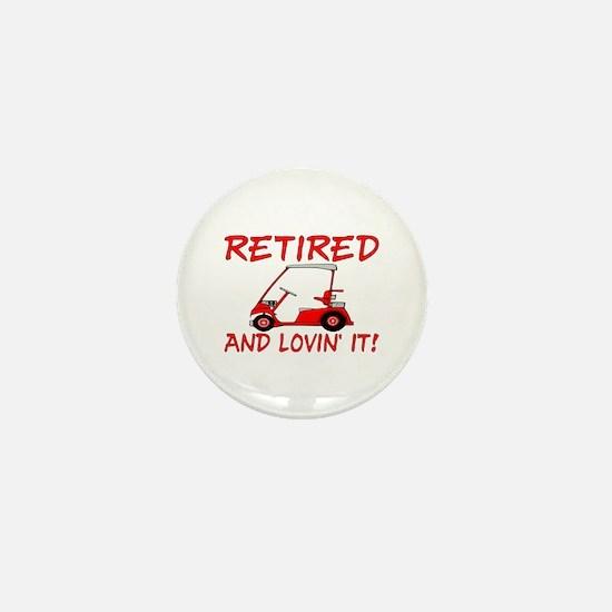 Retired And Lovin' It Mini Button