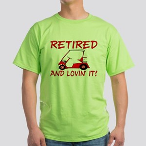 Retired And Lovin' It Green T-Shirt