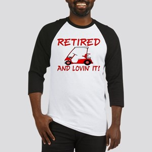 Retired And Lovin' It Baseball Jersey