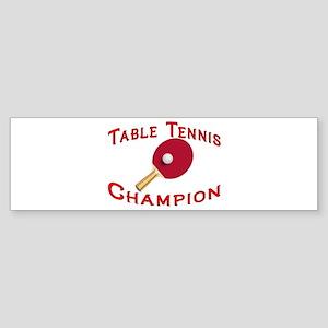 Table Tennis Champion Bumper Sticker