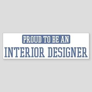 Proud to be a Interior Design Bumper Sticker