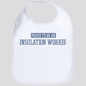 Proud to be a Insulation Work Bib