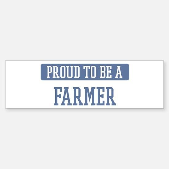 Proud to be a Farmer Bumper Bumper Bumper Sticker