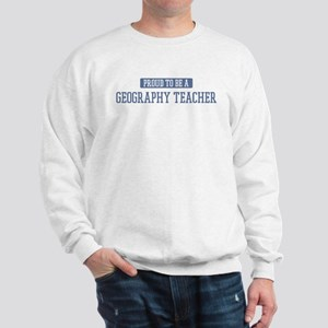 Proud to be a Geography Teach Sweatshirt