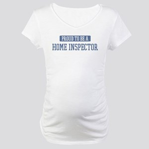 Proud to be a Home Inspector Maternity T-Shirt