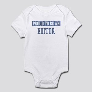Proud to be a Editor Infant Bodysuit