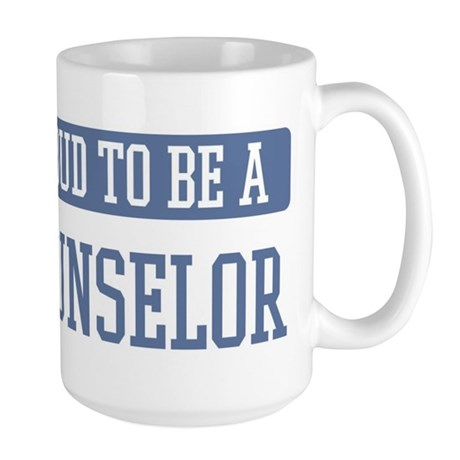 Proud to be a Counselor Large Mug