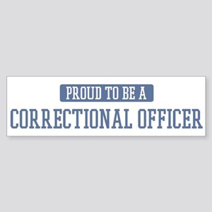 Proud to be a Correctional Of Bumper Sticker
