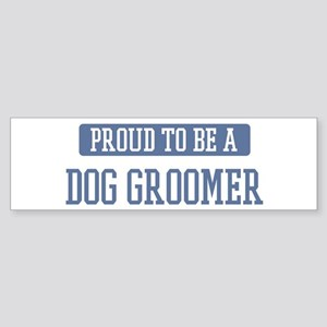 Proud to be a Dog Groomer Bumper Sticker