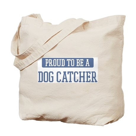 Proud to be a Dog Catcher Tote Bag