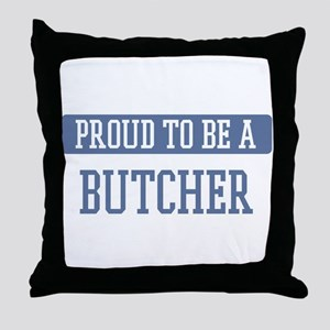 Proud to be a Butcher Throw Pillow