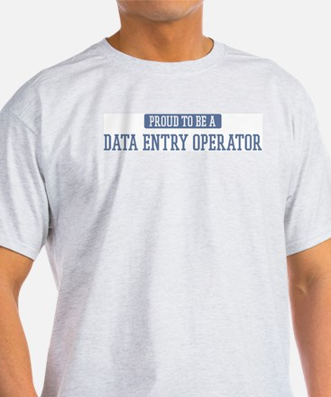 Proud to be a Data Entry Oper T-Shirt
