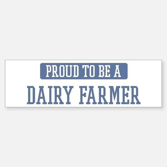 Proud to be a Dairy Farmer Bumper Bumper Bumper Sticker