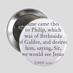 JOHN 12:21 Button