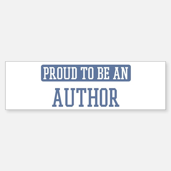Proud to be a Author Bumper Bumper Bumper Sticker