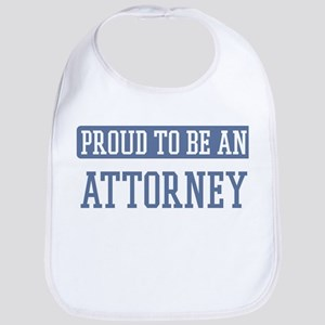 Proud to be a Attorney Bib
