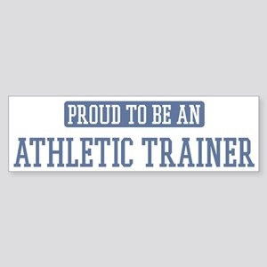 Proud to be a Athletic Traine Bumper Sticker