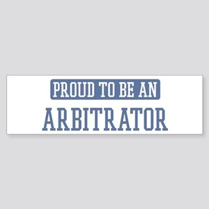 Proud to be a Arbitrator Bumper Sticker