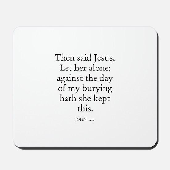 JOHN  12:7 Mousepad