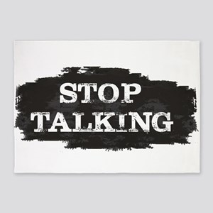 STOP TALKING 5'x7'Area Rug