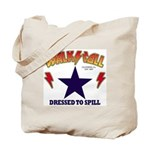 Dressed To Spill Tote Bag