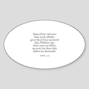 JOHN 13:36 Oval Sticker