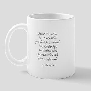 JOHN  13:36 Mug