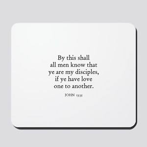 JOHN  13:35 Mousepad