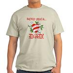 Holy Fuck Dad Light T-Shirt