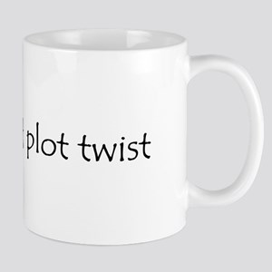 Unexpected Plot Twist Mug