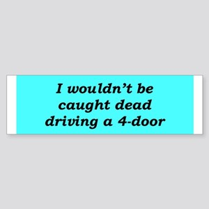 """No 4-Doors"" Bumper Sticker"