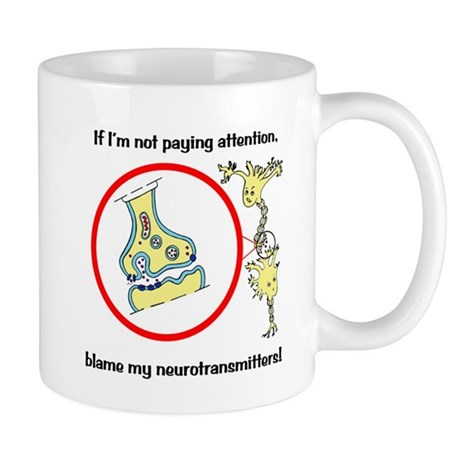 Blame Your Neurotransmitters Mug