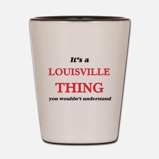 It's a Louisville Kentucky thing, y Shot Glass