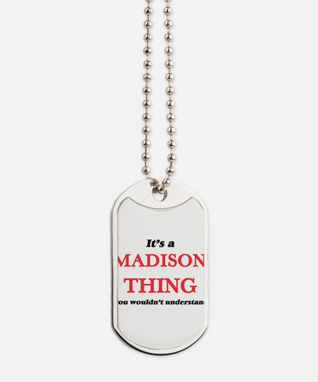 It's a Madison Wisconsin thing, you w Dog Tags