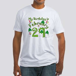 Leap Year Birthday Feb. 29th Fitted T-Shirt