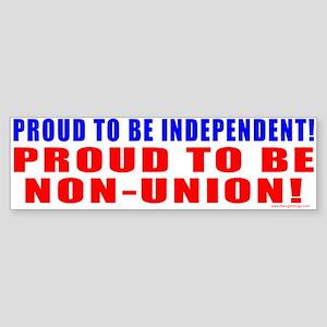 Proud to be Non-Union! Bumper Sticker