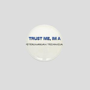 Trust Me I'm a Veterinarian Mini Button